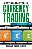 Getting Started in Currency Trading, + Companion Website: Winning in Today's Market