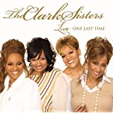 Live: One Last Time ~ The Clark Sisters