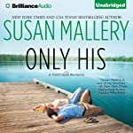 Only His: A Fool's Gold Romance (       UNABRIDGED) by Susan Mallery Narrated by Tanya Eby