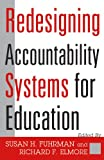 Redesigning Accountability Systems for Education (Critical Issues in Educational Leadership)