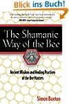 Shamanic Way of the Bee: Ancient Wisd...