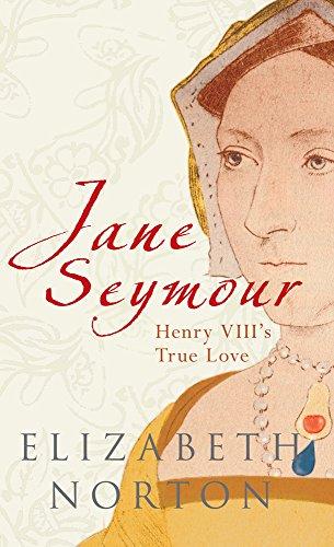Jane Seymour: Henry VIII's True Love