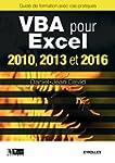 VBA pour Excel 2010, 2013 et 2016 : G...