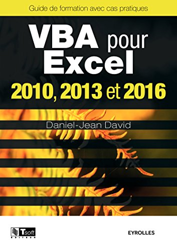 VBA pour Excel 2010, 2013 et 2016 : Guide de formation avec cas pratiques
