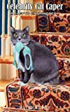 The Celebrity Cat Caper (A Klepto Cat Mystery Book 6)