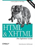 HTML & XHTML: The Definitive Guide (Definitive Guides) (1600330053) by Musciano, Chuck