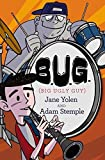 img - for B.U.G. (Big Ugly Guy) by Jane Yolen (2013-03-21) book / textbook / text book