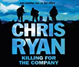 Chris Ryan Killing for the Company: Just Another Day at the Office...
