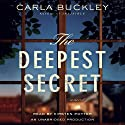 The Deepest Secret: A Novel Audiobook by Carla Buckley Narrated by Kirsten Potter