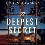 The Deepest Secret: A Novel   Carla Buckley