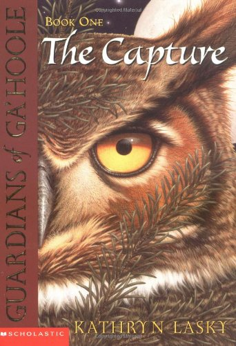 The Capture (Guardians of Ga'hoole, Book 1), by Kathryn Lasky