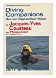 Diving Companions: Sea Lion, Elephant Seal, Walrus (0385000316) by Cousteau, Jacques Yves