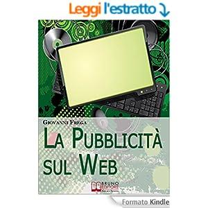 La Pubblicità sul Web. Manuale sull'Analisi Linguistica della Pubblicità nei Banner. (Ebook Italiano - Anteprima Gratis)