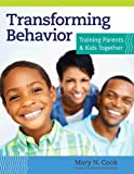 Transforming Behavior: Training Parents and Kids Together