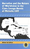 img - for Narrative and the Nature of Worldview in the Clare Savage Novels of Michelle Cliff (Caribbean Studies (Peter Lang Publishing)) book / textbook / text book