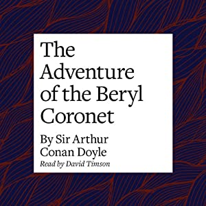 The Adventure of the Beryl Coronet Audiobook