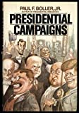 Presidential Campaigns (0195034201) by Paul F. Boller, Jr.