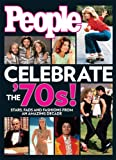 People Magazine People Celebrate the 70's