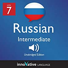 Learn Russian - Level 7 Intermediate Russian, Volume 1: Lessons 1-25  by Innovative Language Learning Narrated by uncredited