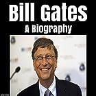 Bill Gates: A Biography Hörbuch von James Walker Gesprochen von: Kevin Theis