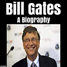 Bill Gates: A Biography Audiobook by James Walker Narrated by Kevin Theis