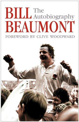 Bill Beaumont: the Autobiography PDF