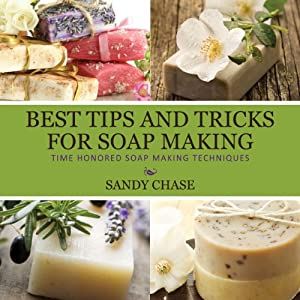 Best Tips and Tricks for Soap Making Audiobook