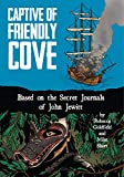 img - for Captive of Friendly Cove: Based on the Secret Journals of John Jewitt book / textbook / text book