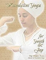 Kundalini Yoga for Youth and Joy