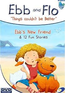 Ebb & Flo - Ebb's New Friend & 12 Fun Stories