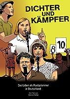 Dichter und K�mpfer - Das Leben als Poetryslammer in Deutschland