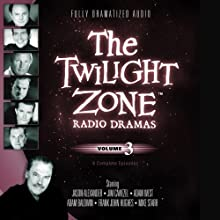 The Twilight Zone Radio Dramas, Volume 3 Radio/TV Program by Rod Serling Narrated by  full cast