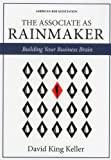 The Associate as Rainmaker: Building Your Business Brain