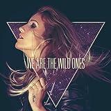 We Are The Wild Ones (Original Mix)