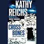 Cross Bones (       ABRIDGED) by Kathy Reichs Narrated by Michele Pawk