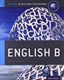 img - for IB English B: Course Book: Oxford IB Diploma Program (International Baccalaureate) book / textbook / text book