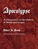 The Apocalypse: A Commentary on Revelation in Words and Images (1610978919) by Smith, Robert H.