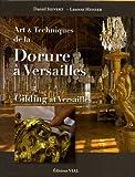 echange, troc Laurent HISSIER, Daniel SIEVERT - Art et technique de la dorure à Versailles