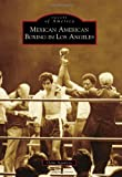 Mexican American Boxing in Los Angeles (Images of America)