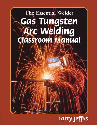 The Essential Welder: Gas Tungsten Metal Arc Welding (Gas Tungsten Arc Welding compare prices)