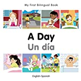 My First Bilingual Book-A Day (English-Spanish) (Spanish and English Edition)