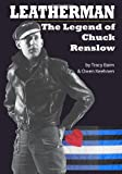 Leatherman: The Legend of Chuck Renslow