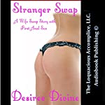 Stranger Swap: A Wife Swap Story with First Anal Sex | Desiree Divine