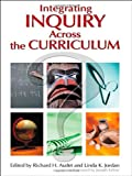 img - for Integrating Inquiry Across the Curriculum book / textbook / text book