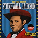 The Very Best of Stonewall Jackson: Waterloo Stonewall Jackson