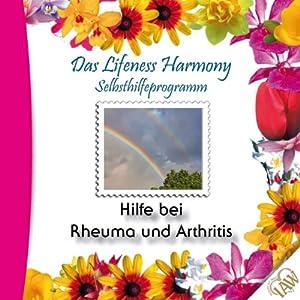 Hilfe bei Rheuma und Arthritis (Lifeness Harmony) Hörbuch