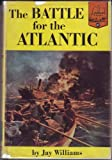 The Battle for the Atlantic (Landmark Books No. 87)