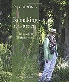 Remaking a Garden: The Laskett Gardens Transformed