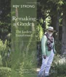 img - for Remaking a Garden: The Laskett Gardens Transformed book / textbook / text book