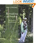 Remaking a Garden- The Laskett Transf...
